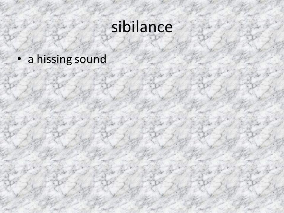 sibilance a hissing sound