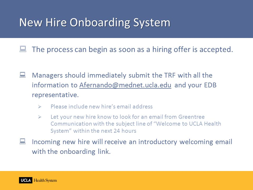 New Hire Onboarding System  The process can begin as soon as a hiring offer is accepted.