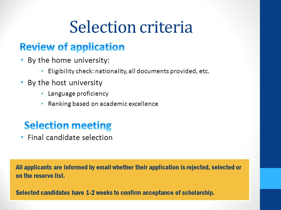 Selection criteria By the home university: Eligibility check: nationality, all documents provided, etc.