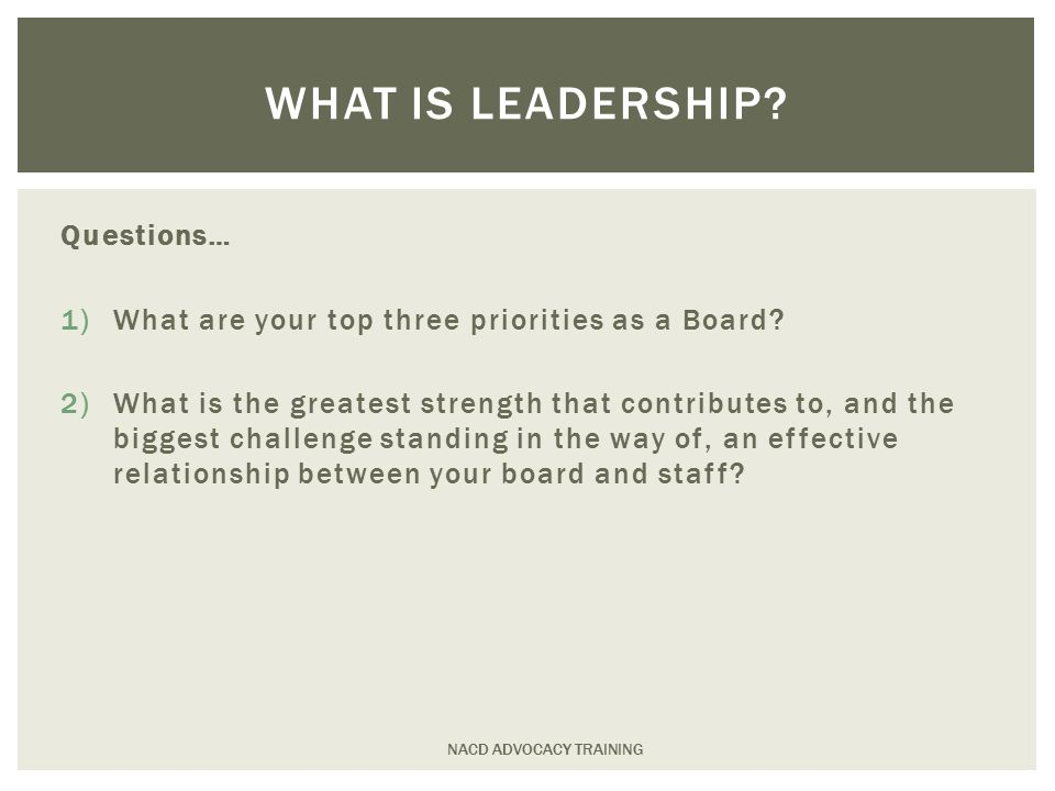 Questions… 1)What are your top three priorities as a Board.