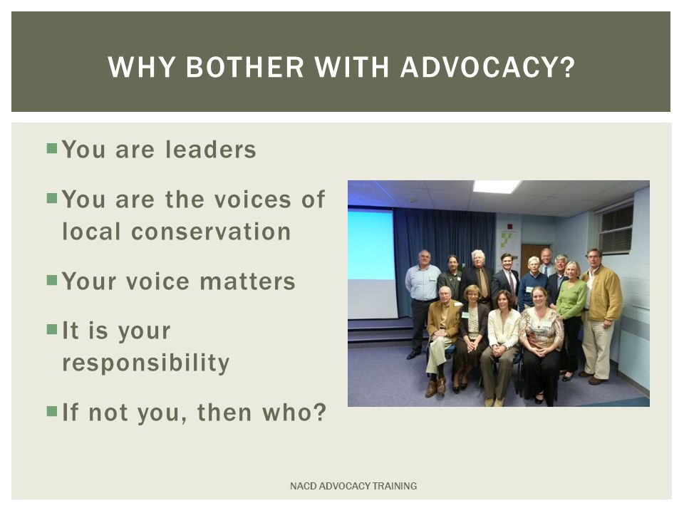 NACD ADVOCACY TRAINING WORKING & BUILDING RELATIONSHIPS WITH LAWMAKERS A conservation tour may be one of the best ways for you to show policymakers how you are protecting land and water *Handout #7