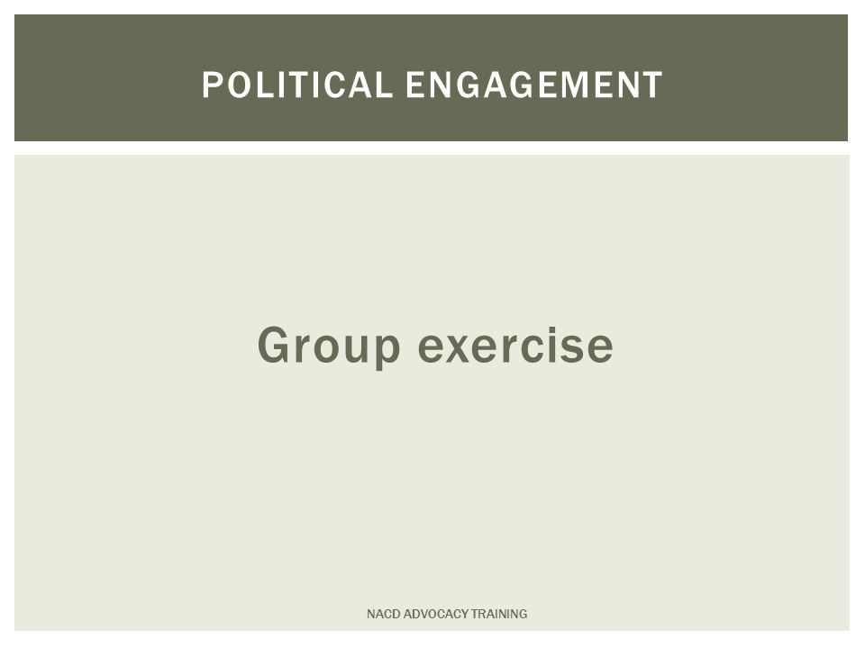 Group exercise NACD ADVOCACY TRAINING POLITICAL ENGAGEMENT