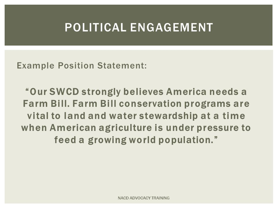 Example Position Statement: Our SWCD strongly believes America needs a Farm Bill.