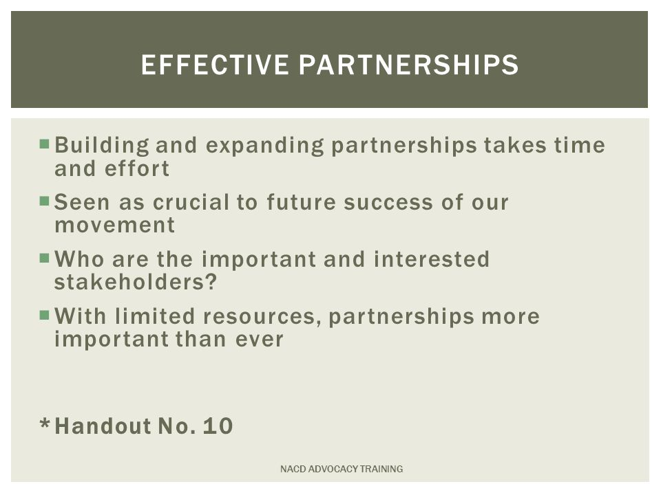  Building and expanding partnerships takes time and effort  Seen as crucial to future success of our movement  Who are the important and interested stakeholders.