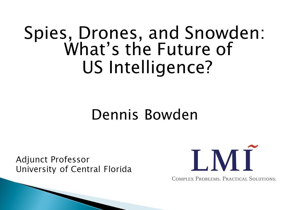 Spies, Drones, and Snowden: What's the Future of US Intelligence.