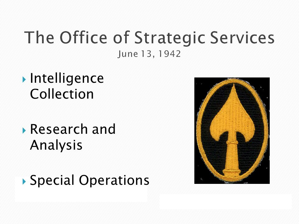  Intelligence Collection  Research and Analysis  Special Operations