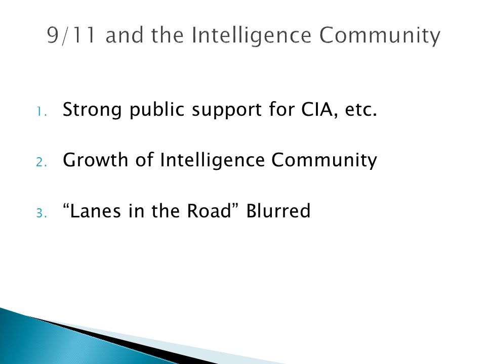 1. Strong public support for CIA, etc. 2. Growth of Intelligence Community 3.