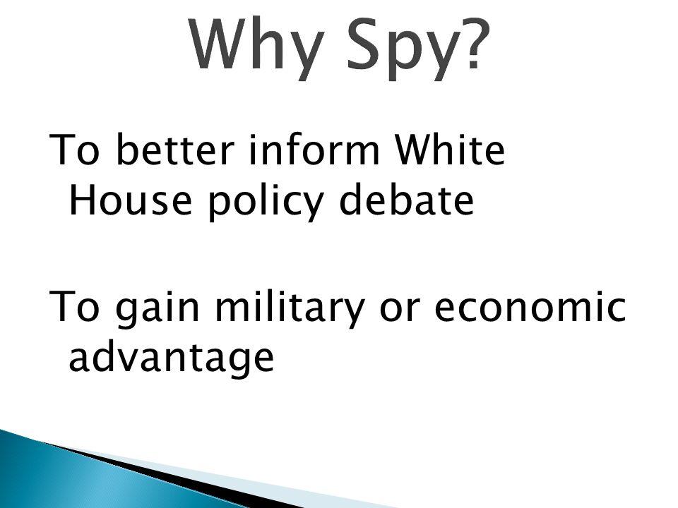 To gain military or economic advantage