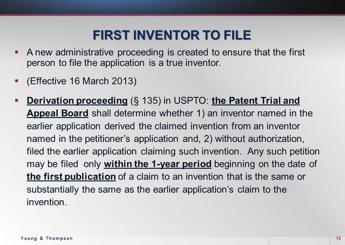 FIRST INVENTOR TO FILE  A new administrative proceeding is created to ensure that the first person to file the application is a true inventor.