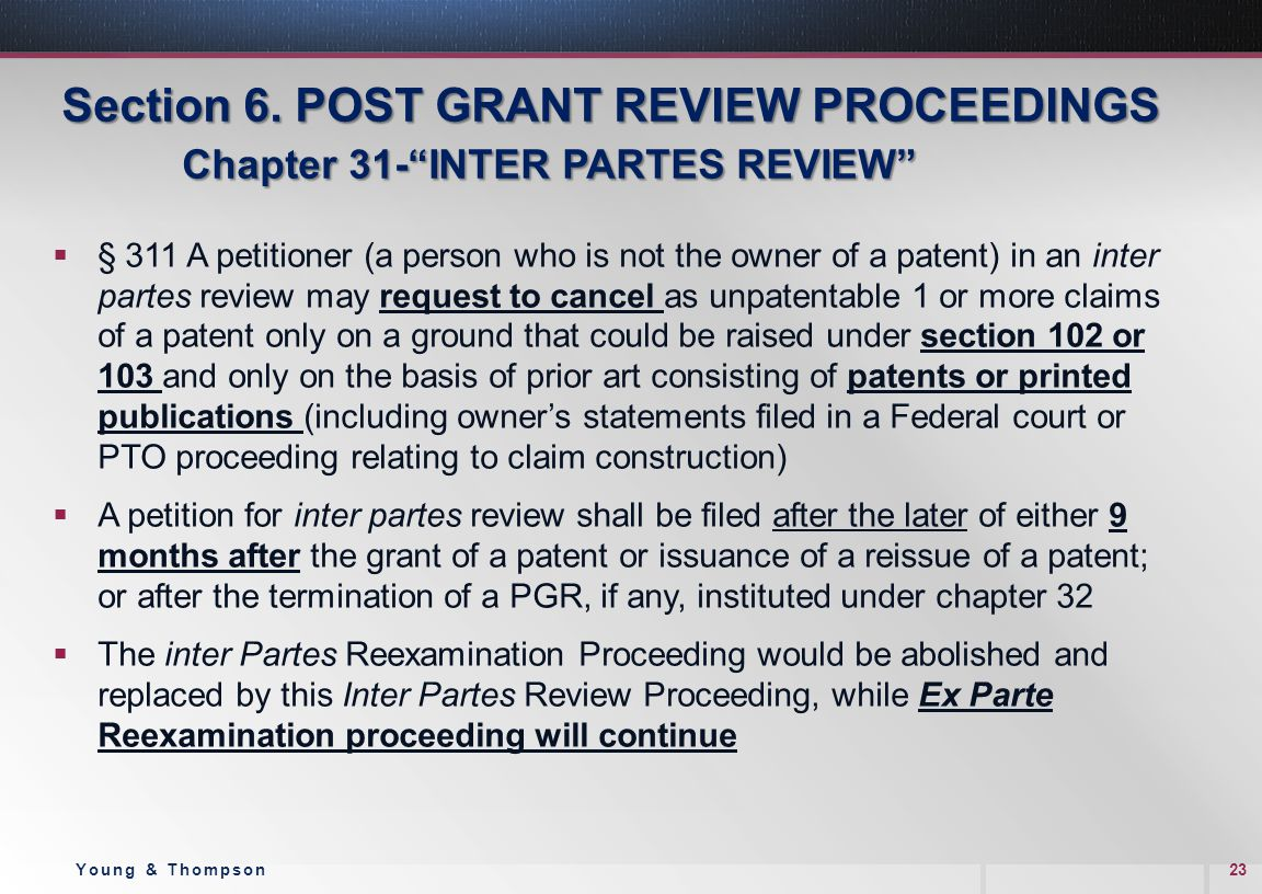 Section 6. POST GRANT REVIEW PROCEEDINGS Chapter 31- INTER PARTES REVIEW Section 6.