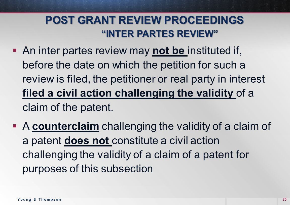 """POST GRANT REVIEW PROCEEDINGS """"INTER PARTES REVIEW"""" POST GRANT REVIEW PROCEEDINGS """"INTER PARTES REVIEW""""  An inter partes review may not be instituted"""