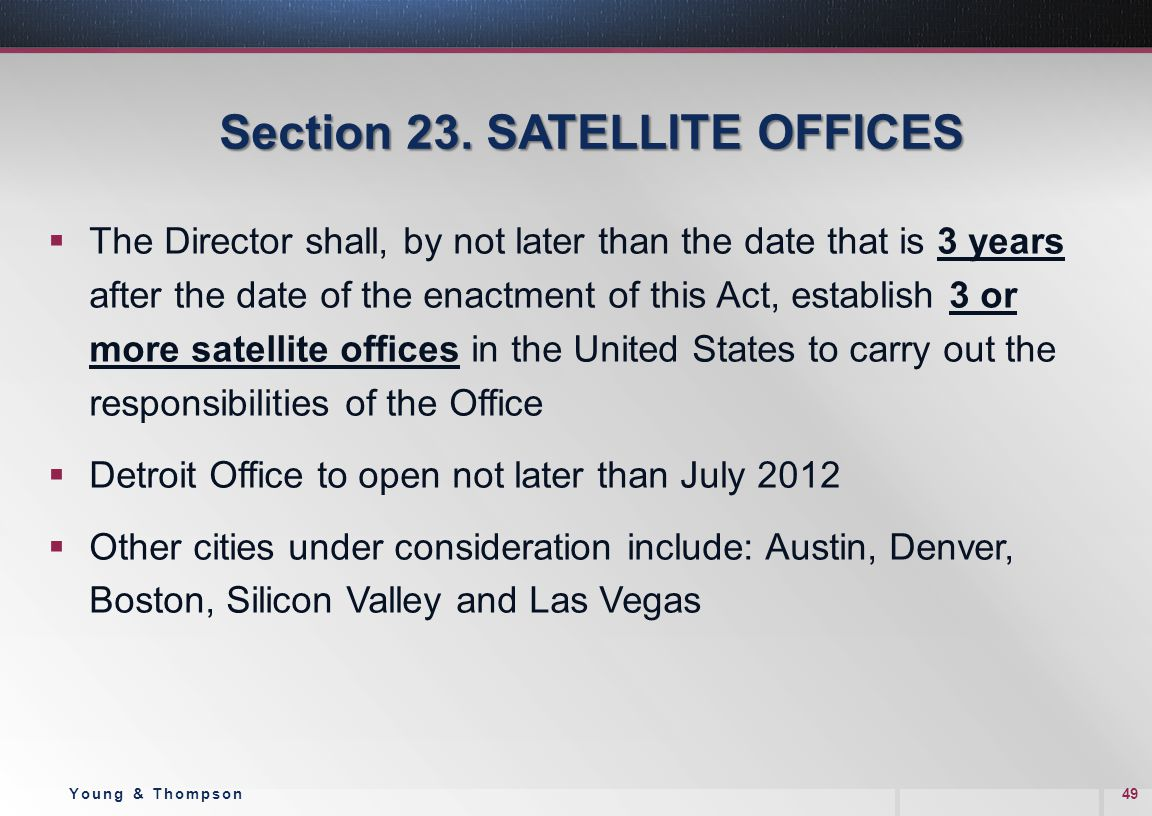 Section 23. SATELLITE OFFICES  The Director shall, by not later than the date that is 3 years after the date of the enactment of this Act, establish
