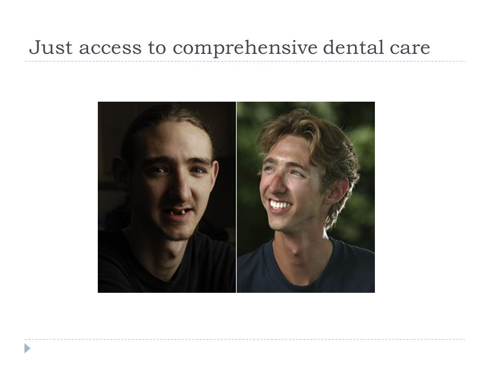 Just access to comprehensive dental care
