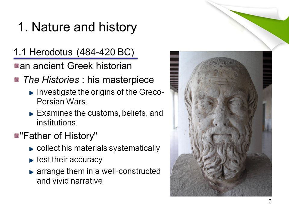 1.2 Difference between Herodotus and Homer Herodotus Inspired by a yearning to know why.