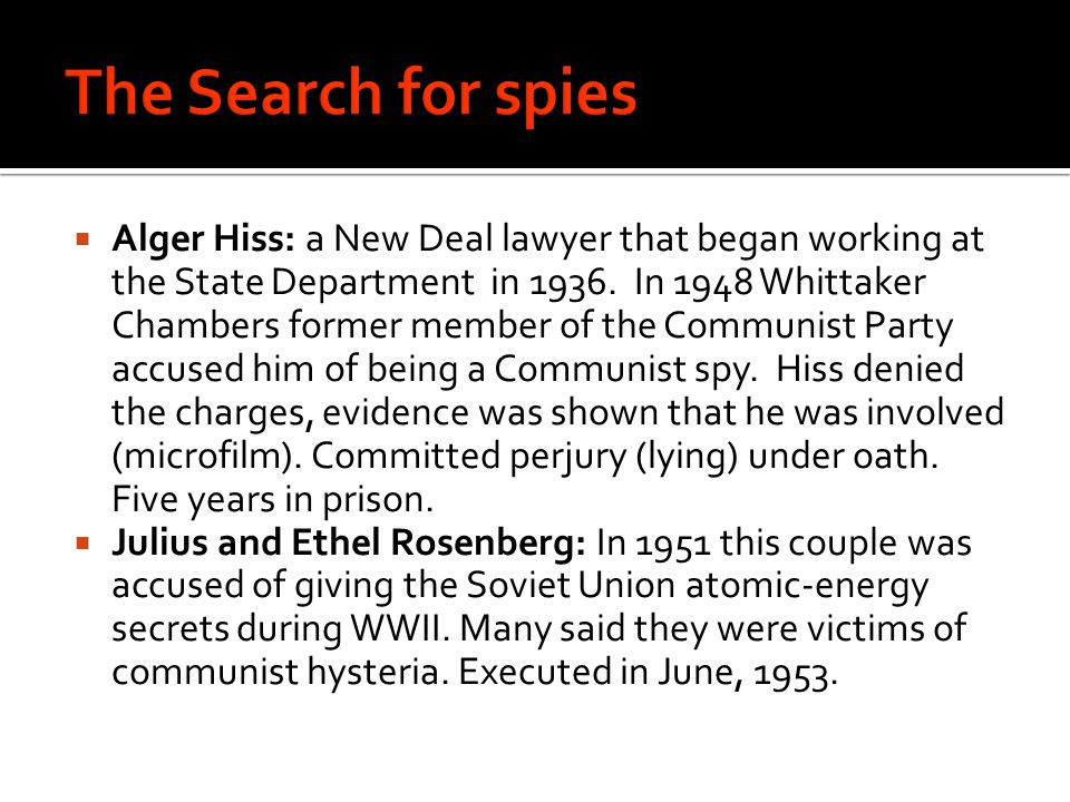  Alger Hiss: a New Deal lawyer that began working at the State Department in 1936.