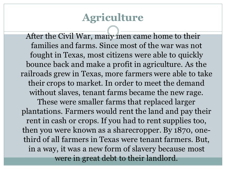 Agriculture After the Civil War, many men came home to their families and farms.