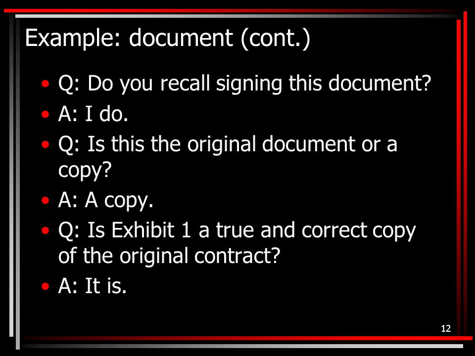 Example: document (cont.) Q: Do you recall signing this document.