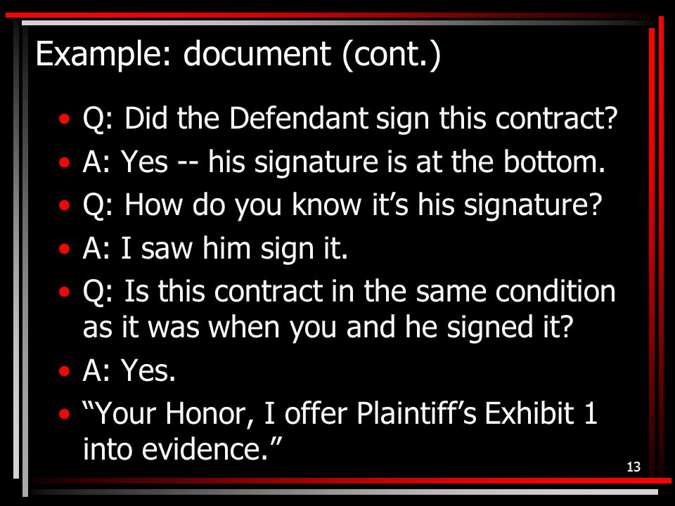 Example: document (cont.) Q: Did the Defendant sign this contract.