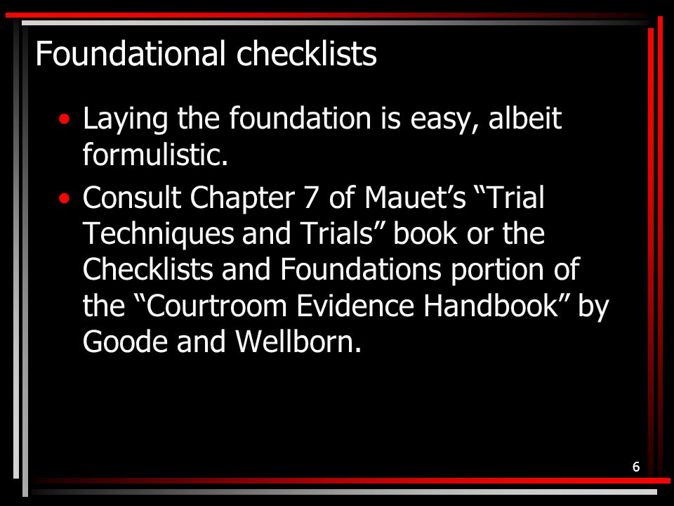 Foundational checklists Laying the foundation is easy, albeit formulistic.