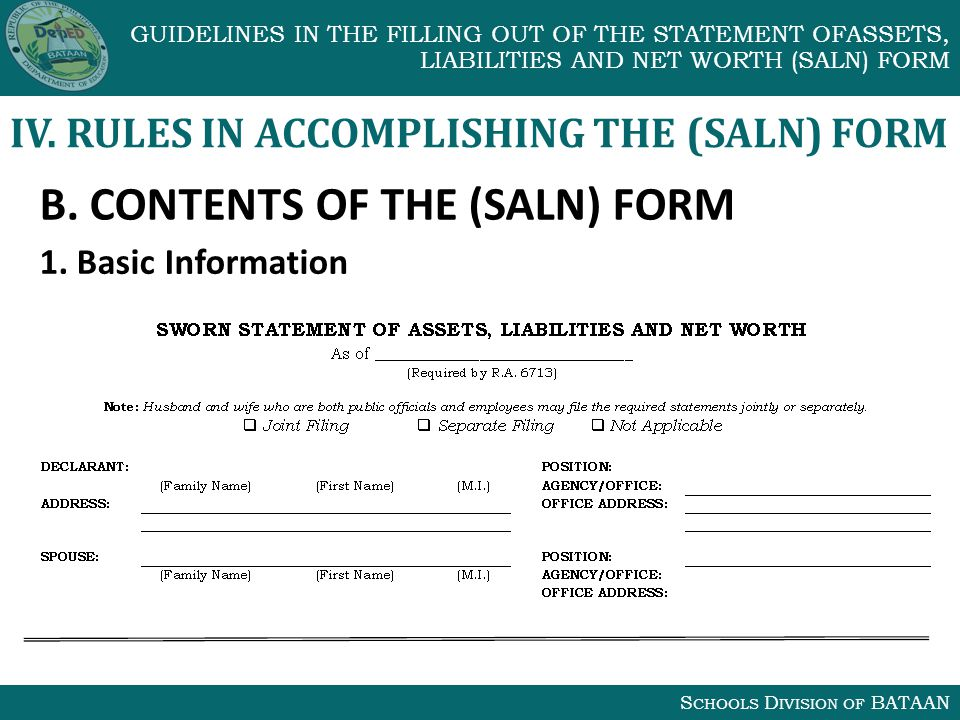 S CHOOLS D IVISION OF BATAAN GUIDELINES IN THE FILLING OUT OF THE STATEMENT OFASSETS, LIABILITIES AND NET WORTH (SALN) FORM IV.