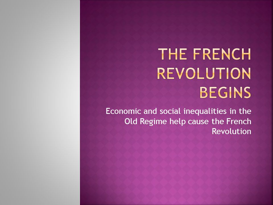  The Old Regime  Old Regime-social and political system in France during the 1770s.