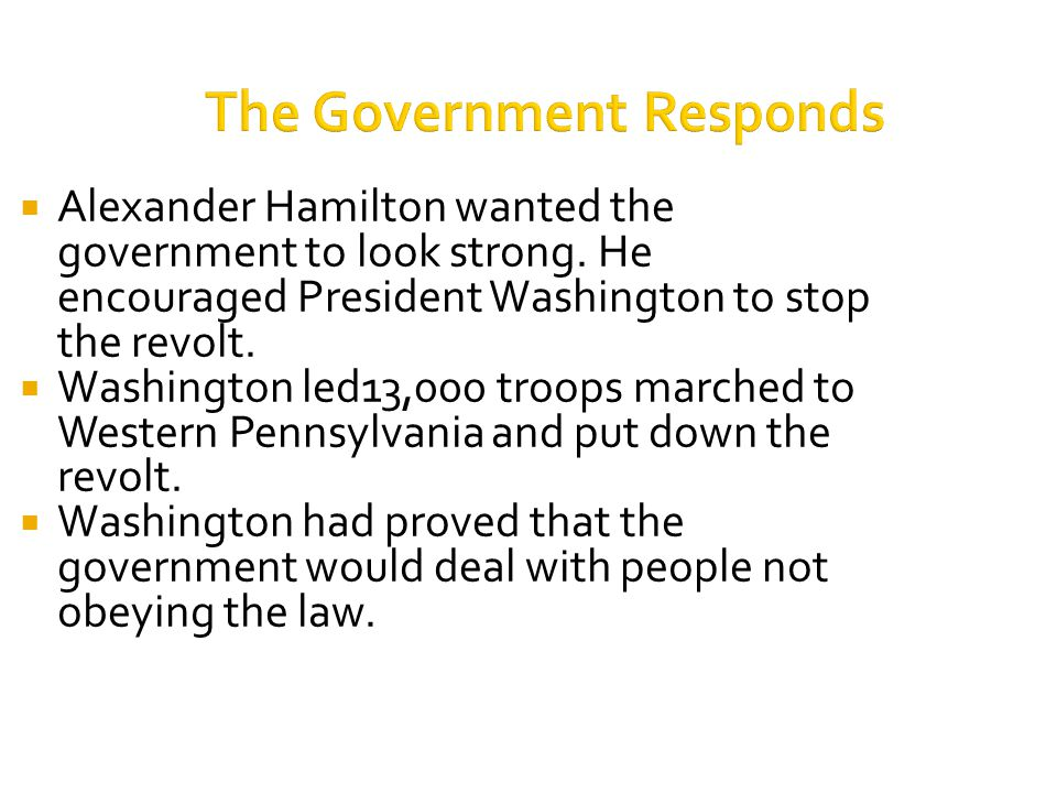 The Government Responds  Alexander Hamilton wanted the government to look strong.