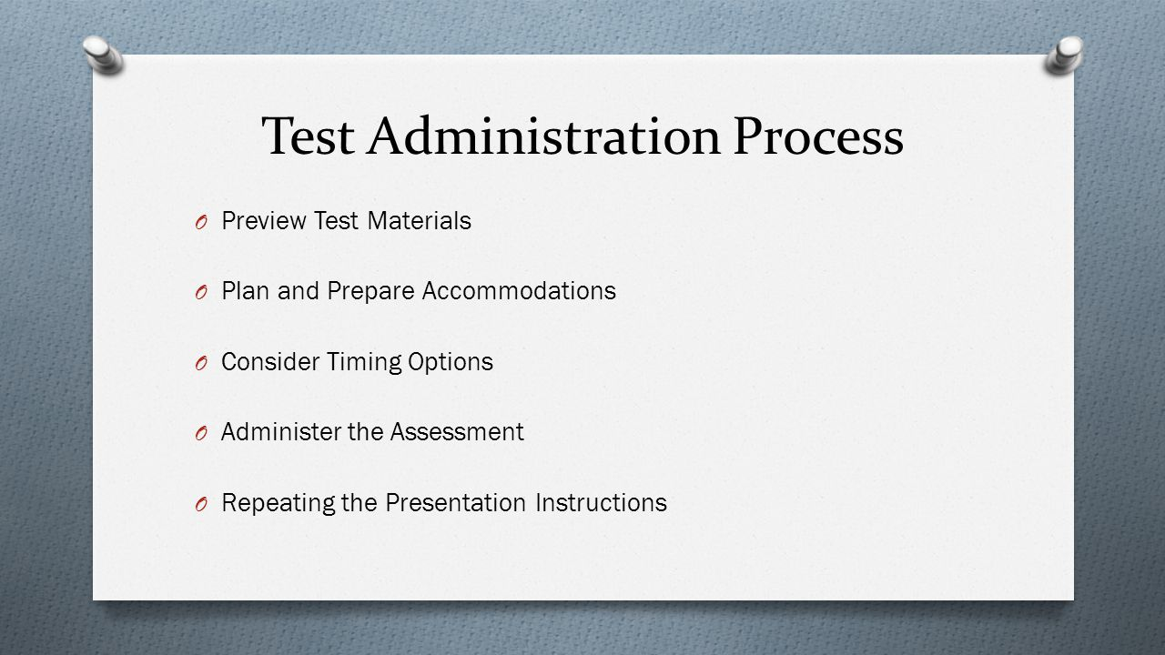 Test Administration Process O Preview Test Materials O Plan and Prepare Accommodations O Consider Timing Options O Administer the Assessment O Repeati