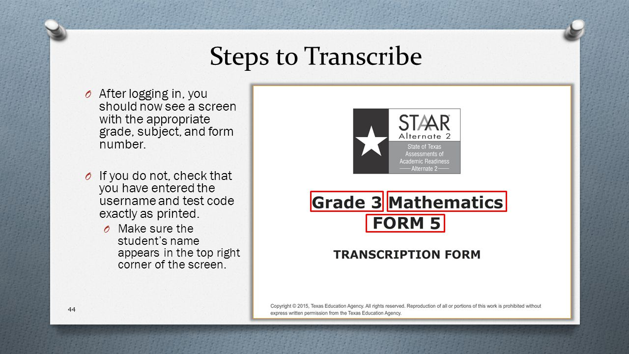 Steps to Transcribe O After logging in, you should now see a screen with the appropriate grade, subject, and form number. O If you do not, check that