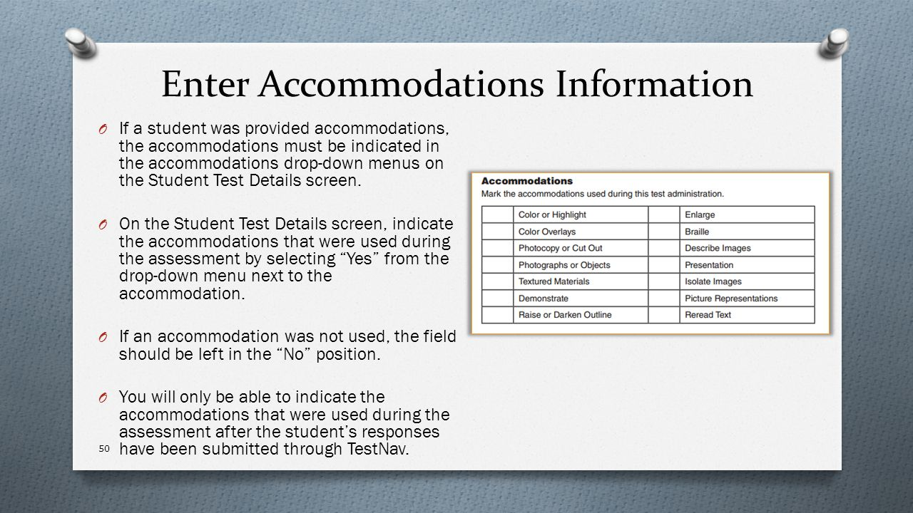 Enter Accommodations Information O If a student was provided accommodations, the accommodations must be indicated in the accommodations drop-down menu