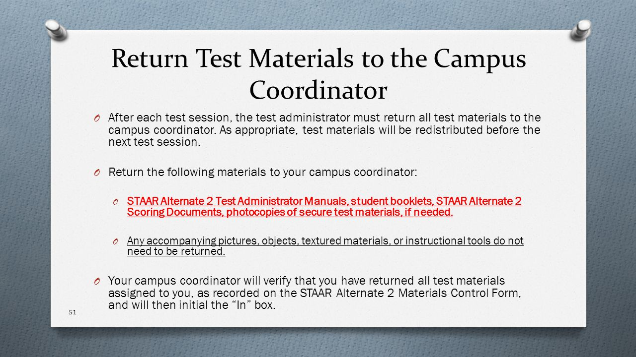 Return Test Materials to the Campus Coordinator O After each test session, the test administrator must return all test materials to the campus coordin