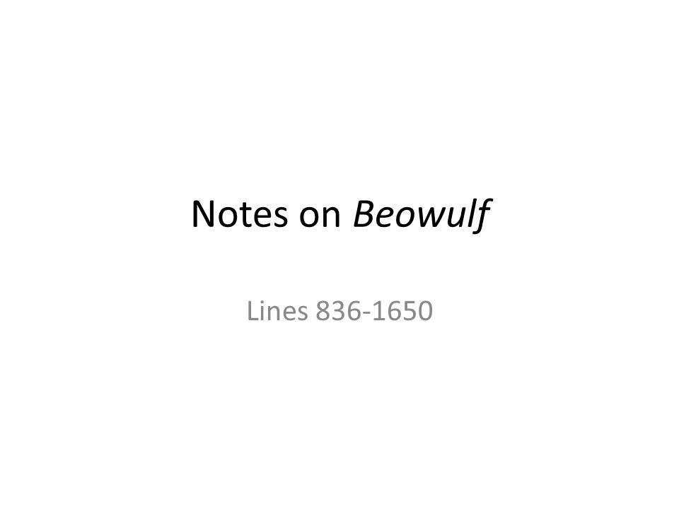 Notes on Beowulf Lines 836-1650