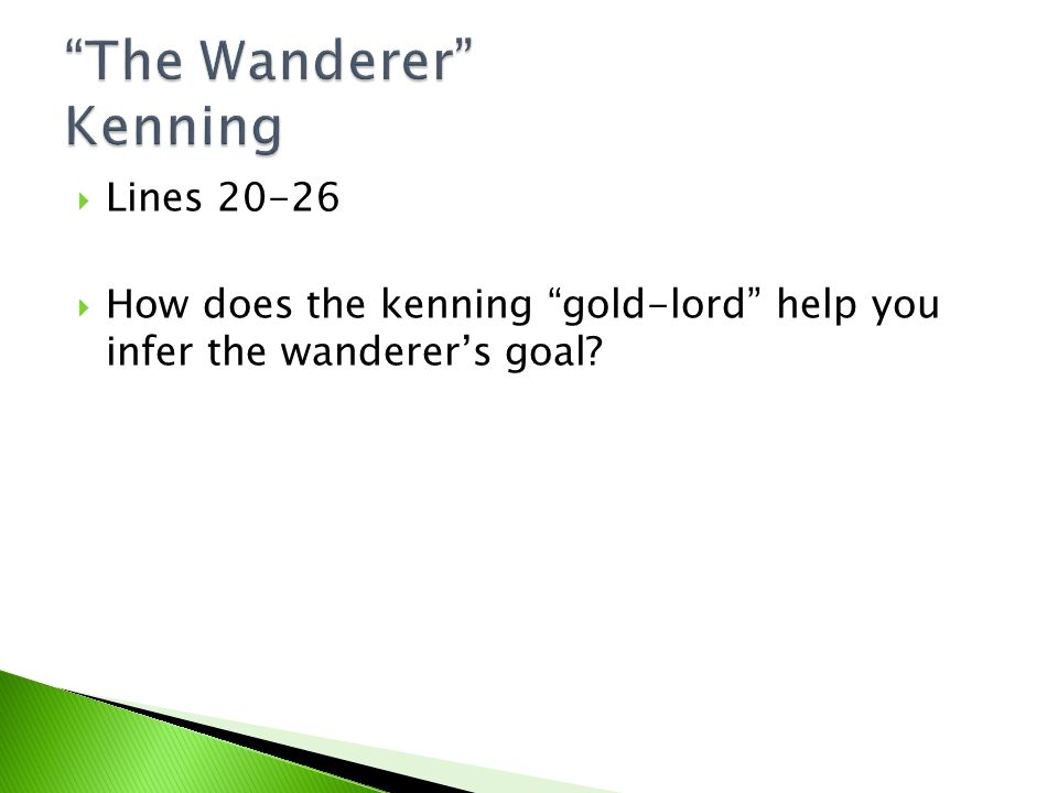 """ Lines 20-26  How does the kenning """"gold-lord"""" help you infer the wanderer's goal?"""
