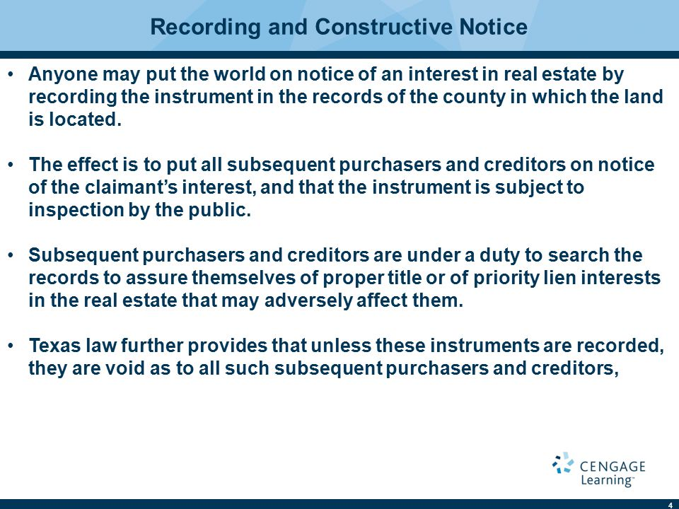 5 Recording and Constructive Notice Therefore, the basic premises behind the Recording Act are: 1.