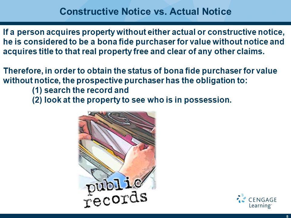 8 If a person acquires property without either actual or constructive notice, he is considered to be a bona fide purchaser for value without notice and acquires title to that real property free and clear of any other claims.