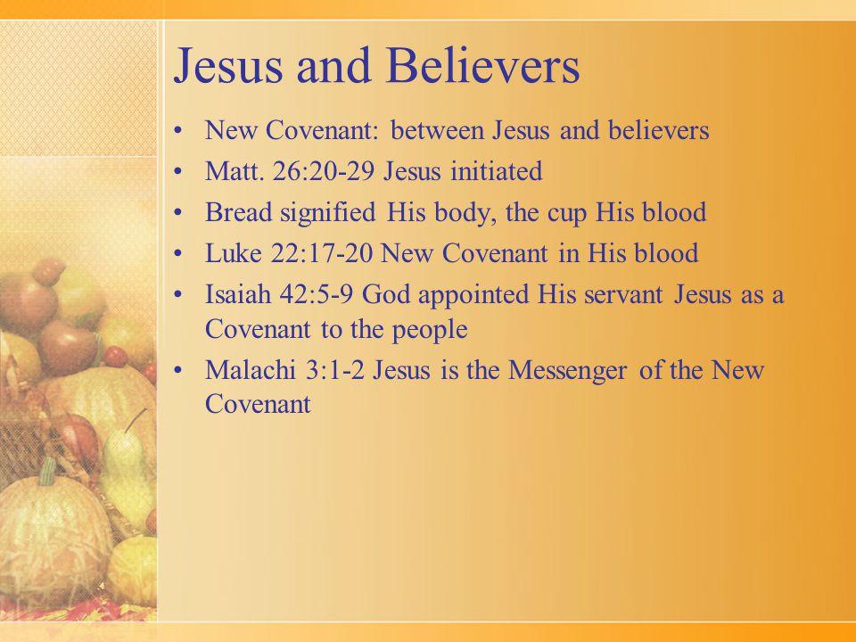 Jesus and Believers New Covenant: between Jesus and believers Matt.