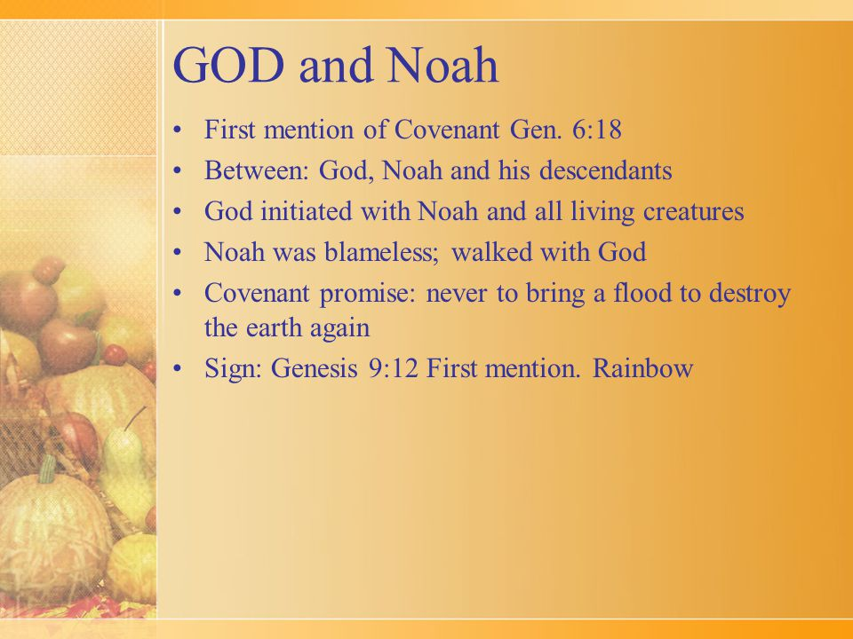 GOD and Noah First mention of Covenant Gen.