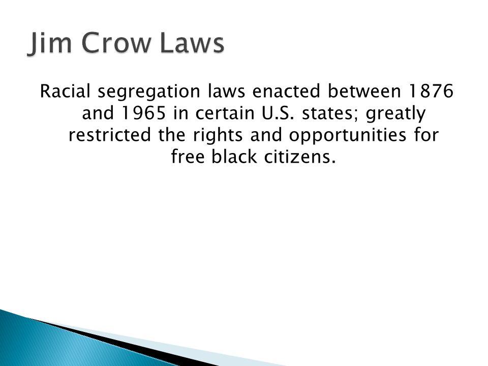 Racial segregation laws enacted between 1876 and 1965 in certain U.S.