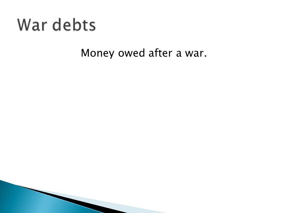 Money owed after a war.