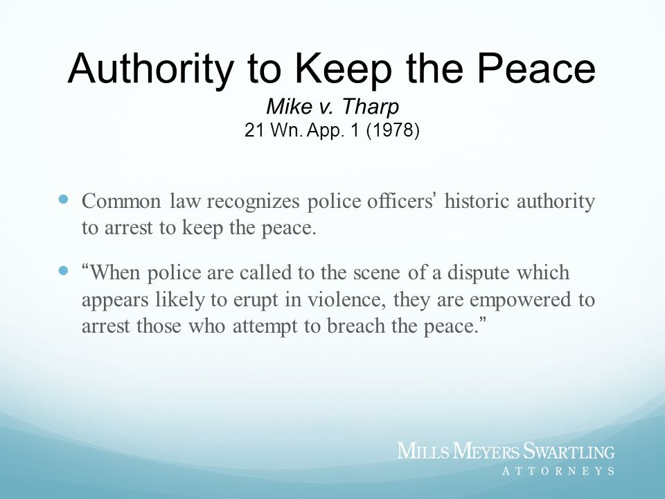 Authority to Keep the Peace Mike v.Tharp 21 Wn. App.