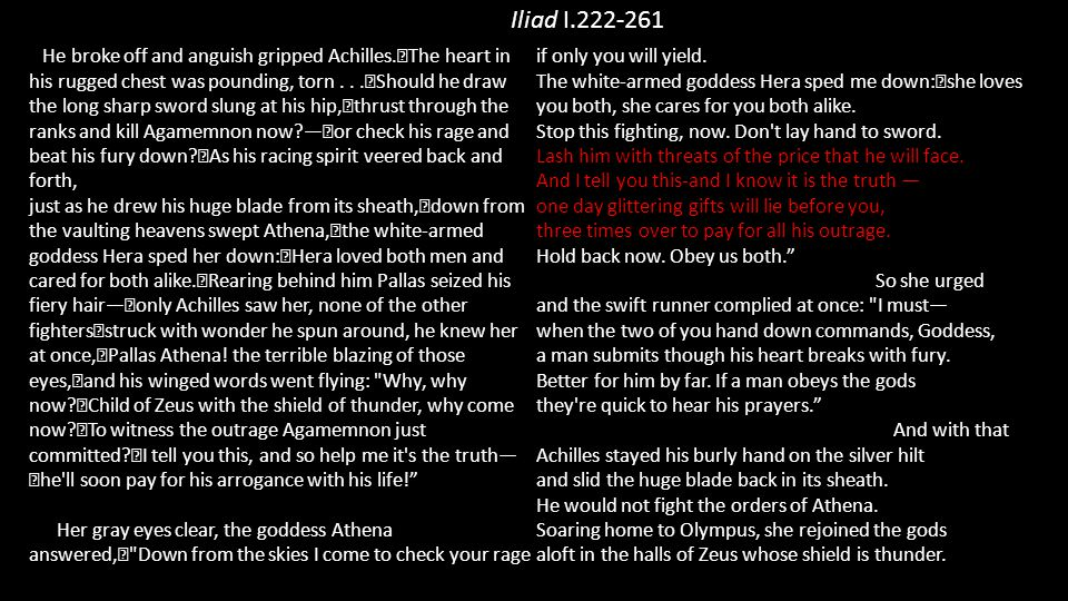 Iliad I.222-261 He broke off and anguish gripped Achilles.