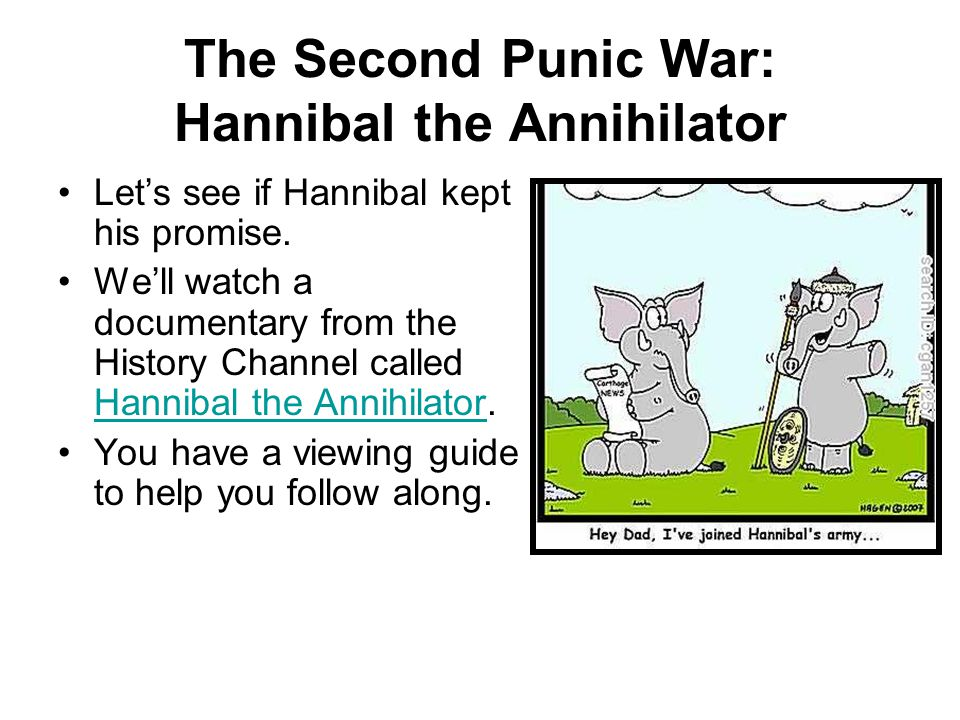 The Second Punic War: Hannibal the Annihilator Let's see if Hannibal kept his promise.
