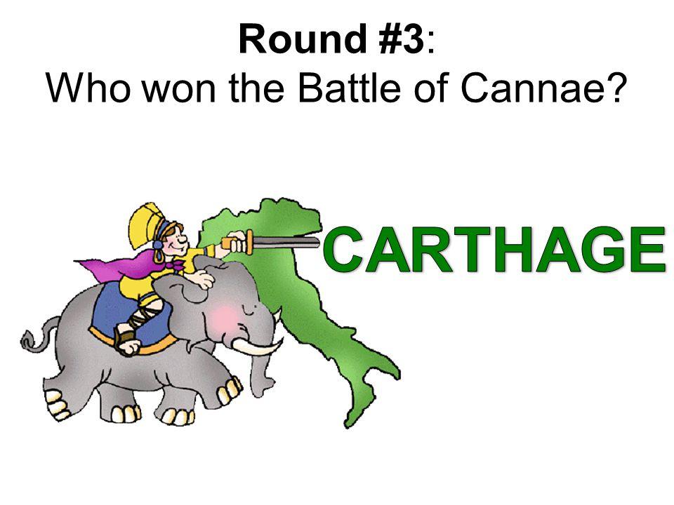 Round #3: Who won the Battle of Cannae