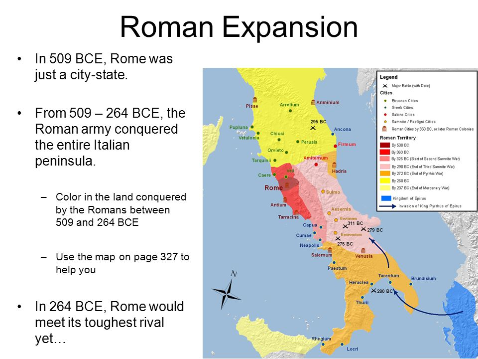 Roman Expansion In 509 BCE, Rome was just a city-state.