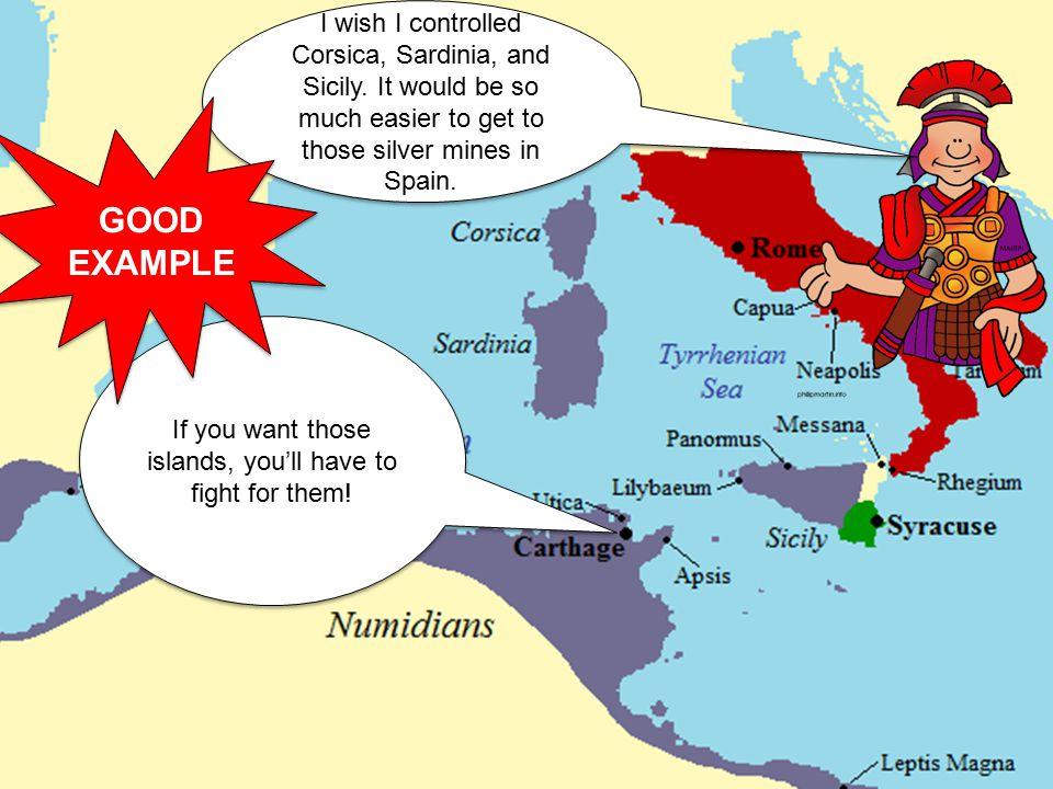 I wish I controlled Corsica, Sardinia, and Sicily.