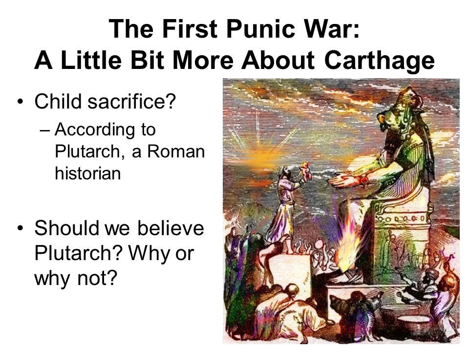 The First Punic War: A Little Bit More About Carthage Child sacrifice.