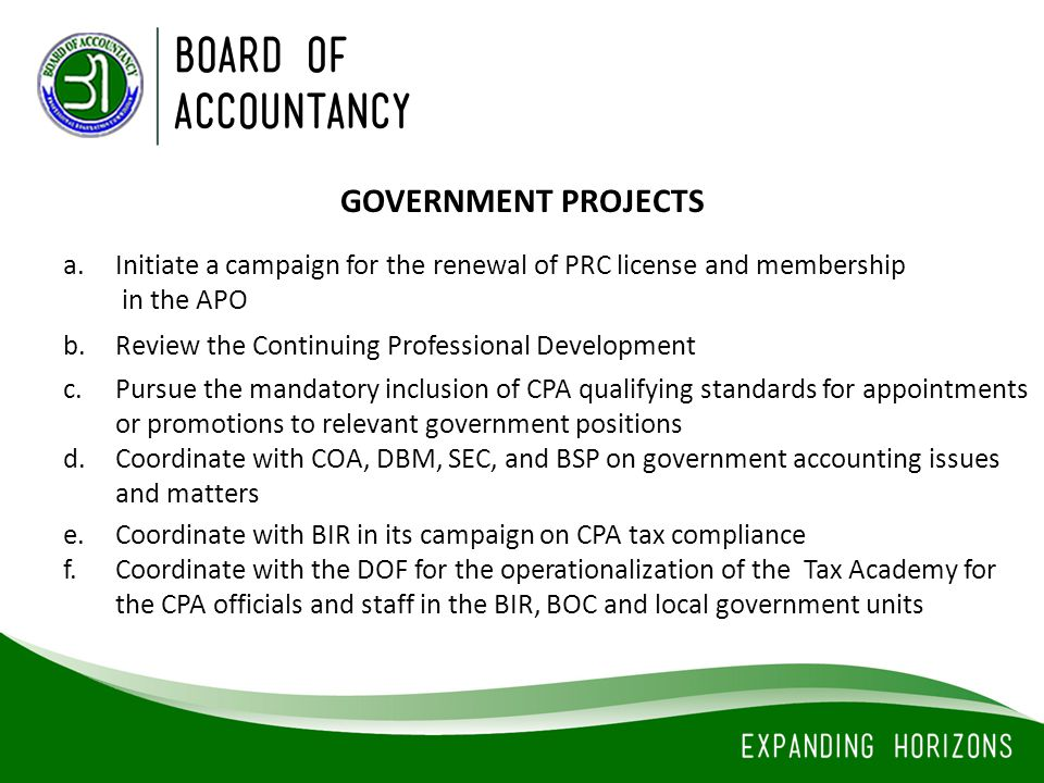 a.Initiate a campaign for the renewal of PRC license and membership in the APO GOVERNMENT PROJECTS b.Review the Continuing Professional Development c.