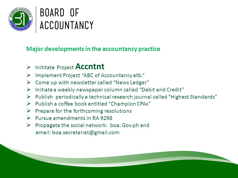 """Major developments in the accountancy practice  Inititate Project Accntnt  Implement Project """"ABC of Accountancy atb.""""  Come up with newsletter cal"""