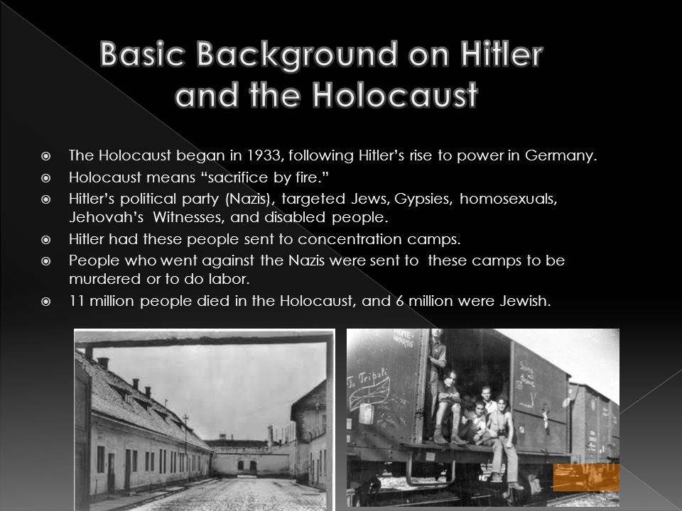  The Holocaust began in 1933, following Hitler's rise to power in Germany.