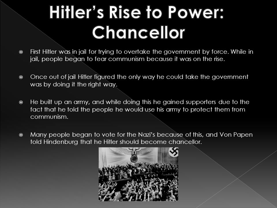  First Hitler was in jail for trying to overtake the government by force.