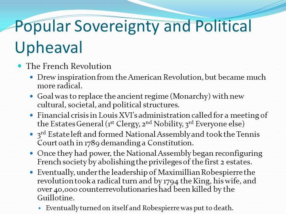 Popular Sovereignty and Political Upheaval The Reign of Napoleon Napoleon Bonaparte Made a name for himself on the battlefield and as a fervent support of the revolution, Napoleon first joined the Directory and then overthrew it.
